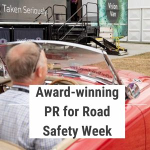 Experiential activity for Tonic's Road Safety Week PR campaign Eye Tests Save Lives